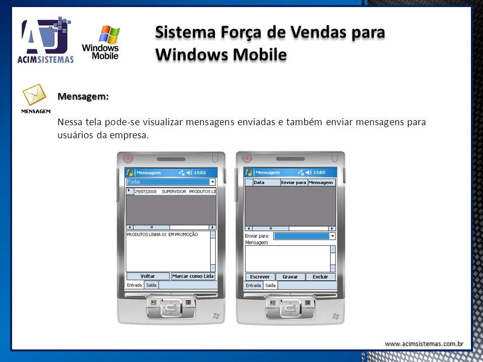 Sistema Força de Vendas para Windows Mobile Mensagem: Nessa tela pode-se visualizar mensagens enviadas e também enviar mensagens para usuários da empr
