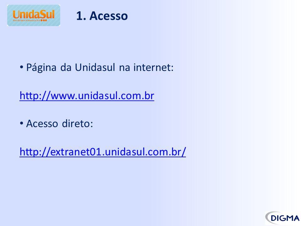 1. Acesso Página da Unidasul na internet: http://www.unidasul.com.br Acesso direto: http://extranet01.unidasul.com.br/