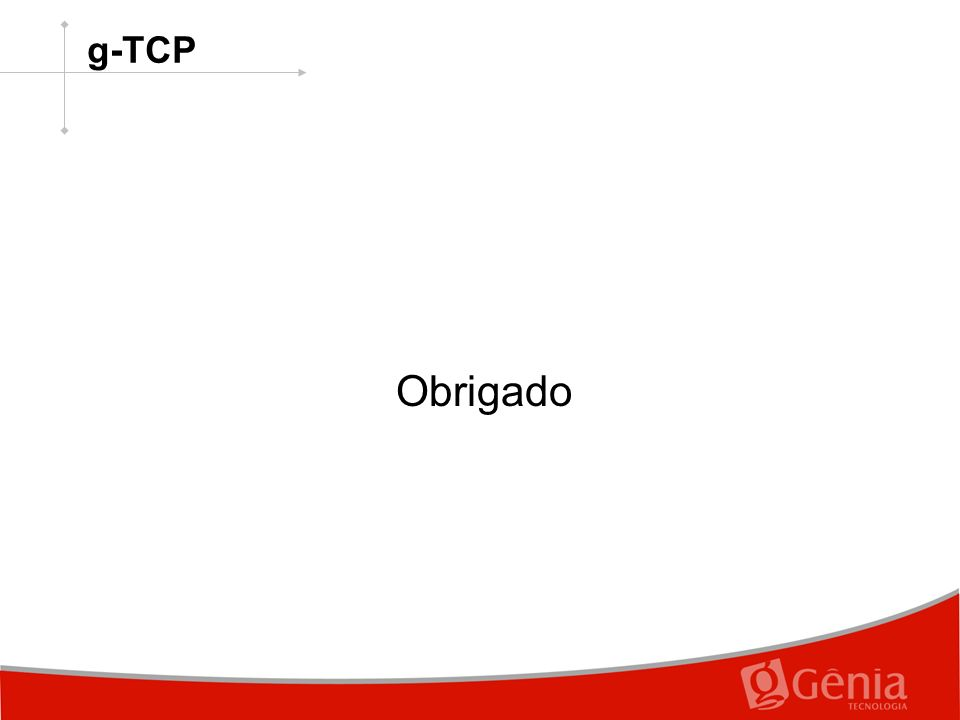 Obrigado g-TCP