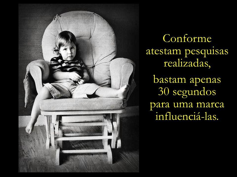 Sentido da vida Felicidade = Consumir Até os quatro anos de idade, as crianças não conseguem diferenciar propagandas de programas.