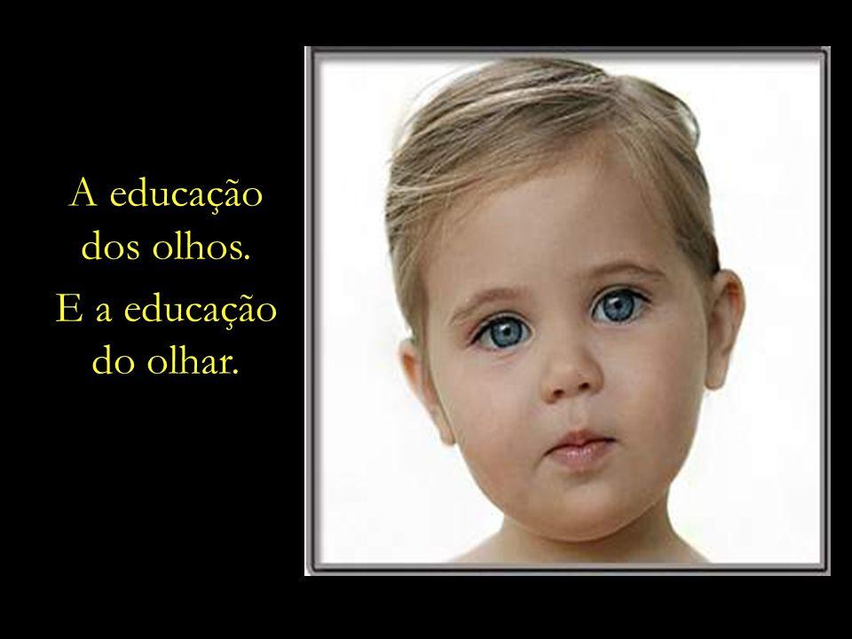 Formatação: um_peregrino@hotmail.com Compartilhe esta mensagem com pais, avós, professores, educadores, diretores escolares e com todos aqueles que se preocupam com a Infância e com os caminhos da Educação