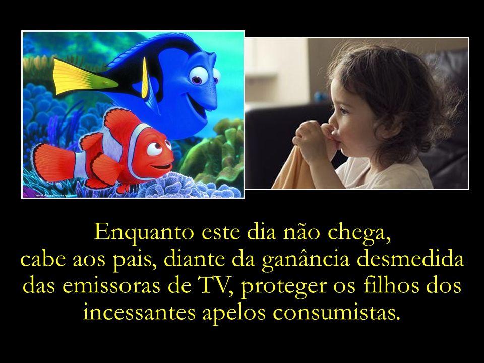 No Brasil, algum dia também haveremos de criar leis e mecanismos visando restringir a publicidade infantil e proteger a infância.