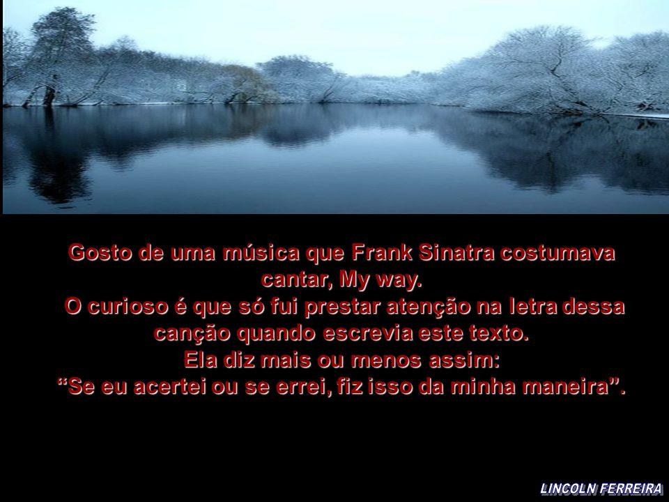 Roberto Shinyashiki A última pedra Música : Frank Sinatra - My Way