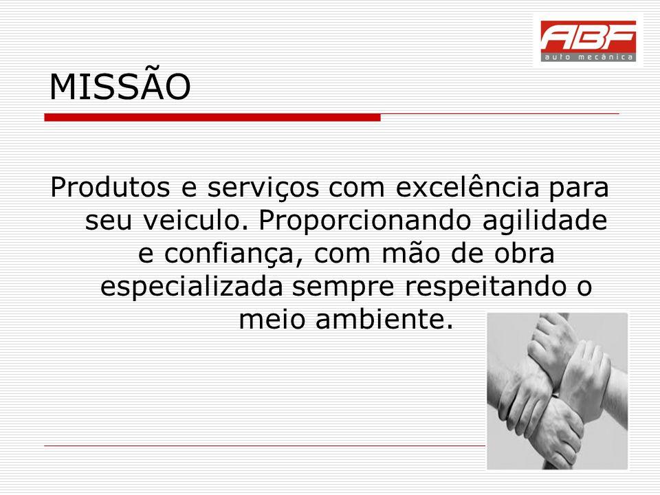 MISSÃO Produtos e serviços com excelência para seu veiculo.
