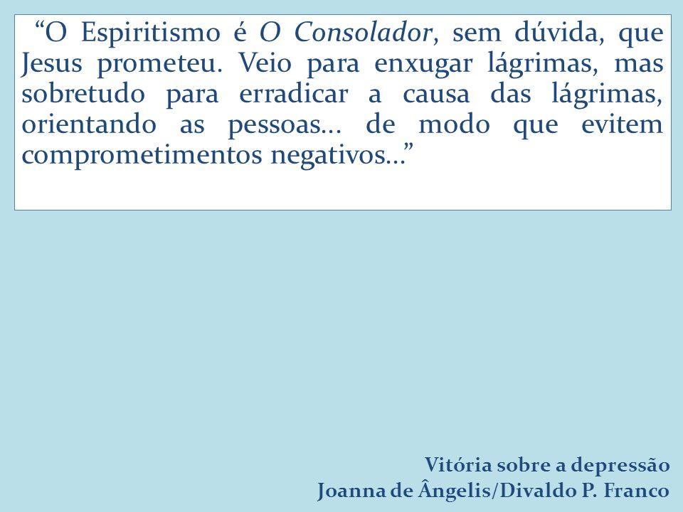 O Espiritismo é O Consolador, sem dúvida, que Jesus prometeu.