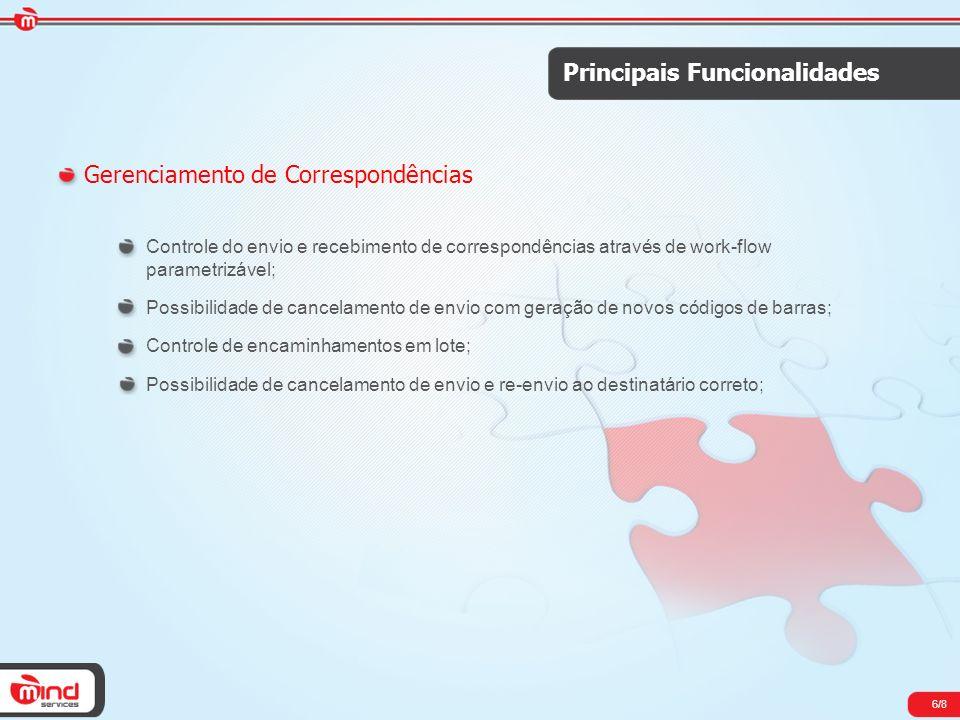 7/8 Principais Funcionalidades Consultas Localização e identificação das correspondências que circulam na Companhia; Controle dos documentos expedidos.