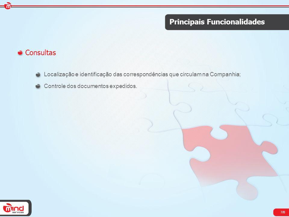 7/8 Principais Funcionalidades Consultas Localização e identificação das correspondências que circulam na Companhia; Controle dos documentos expedidos