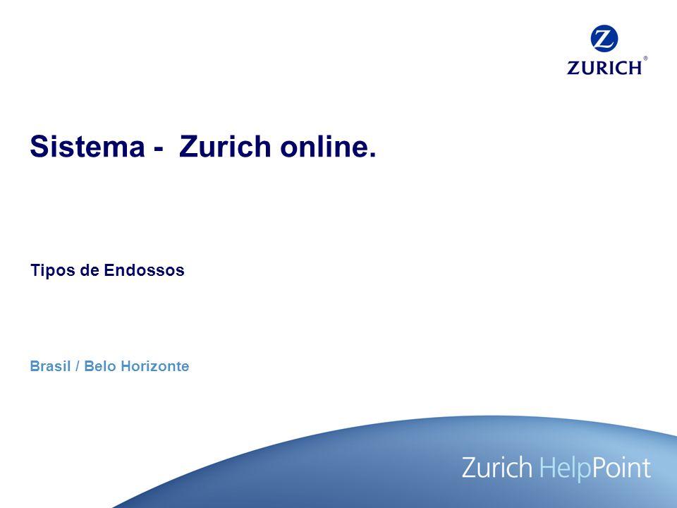 Brasil / Belo Horizonte Sistema - Zurich online. Tipos de Endossos