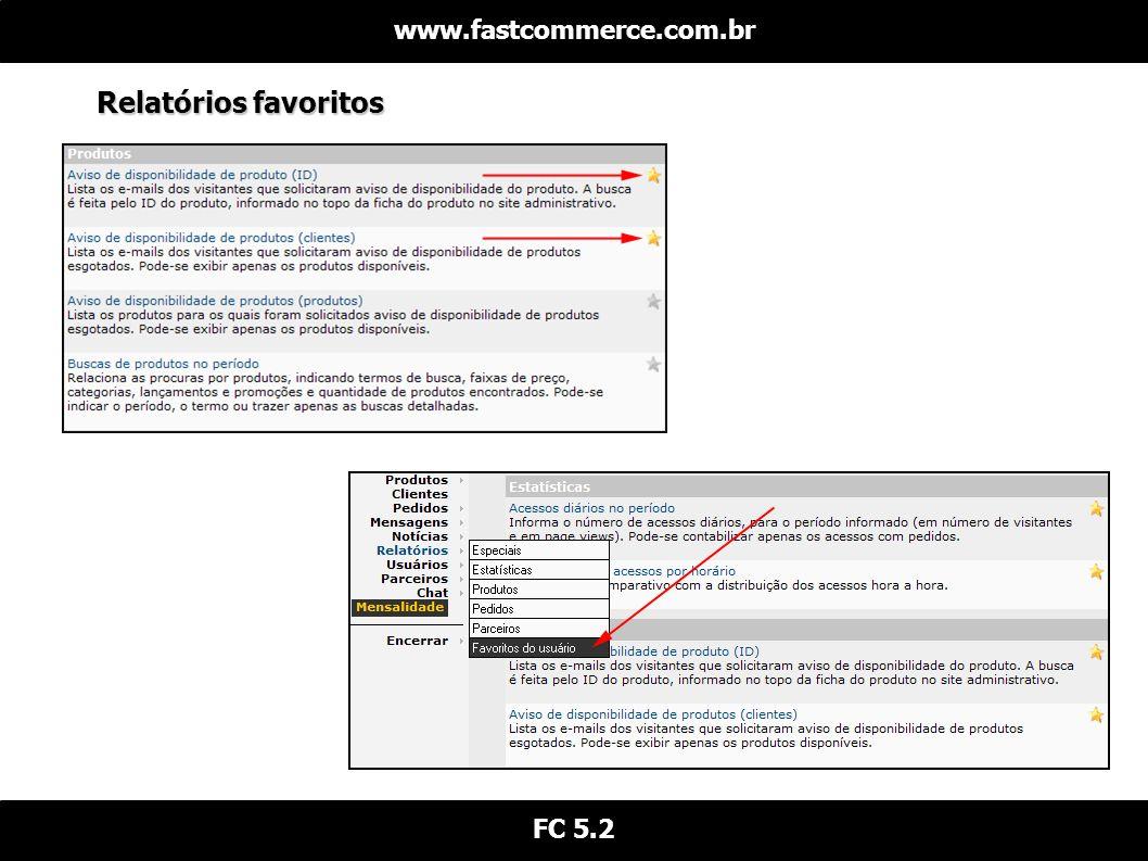 Relatórios favoritos www.fastcommerce.com.br FC 5.2