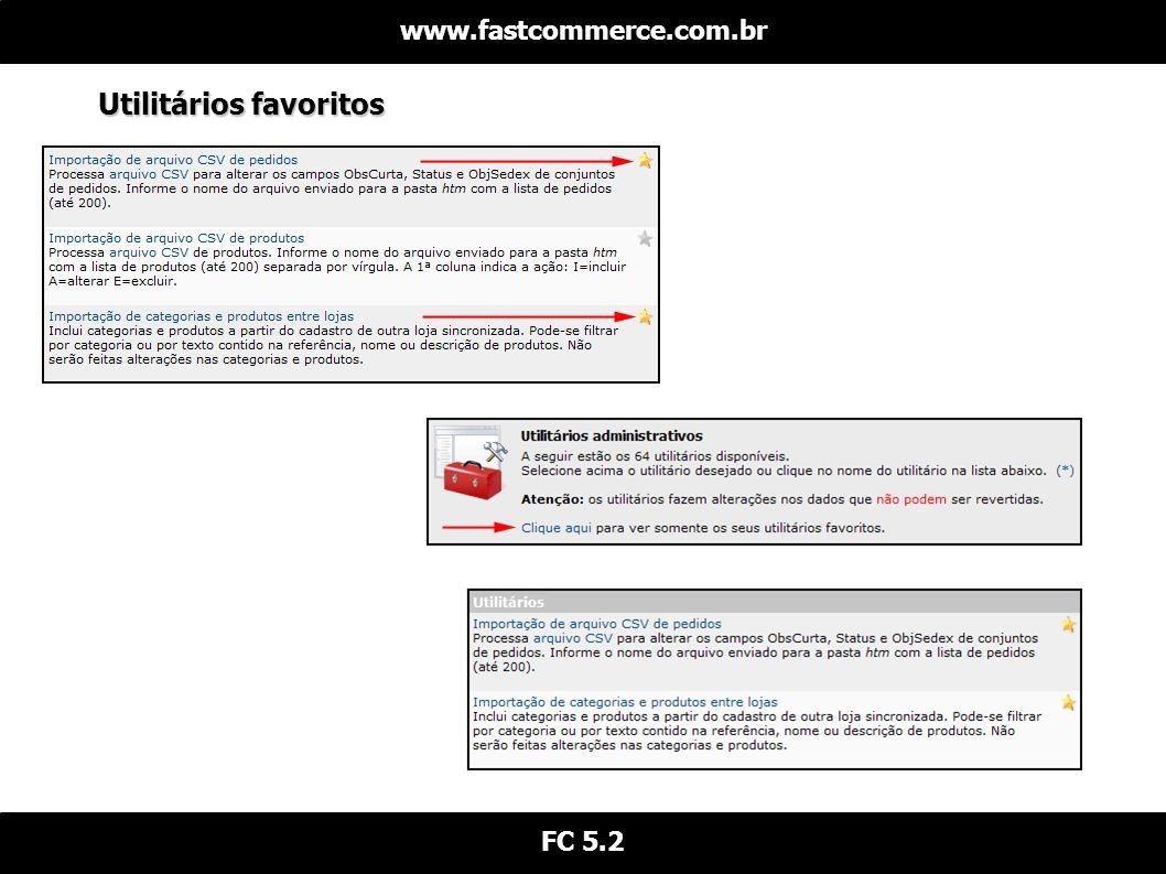 Utilitários favoritos www.fastcommerce.com.br FC 5.2