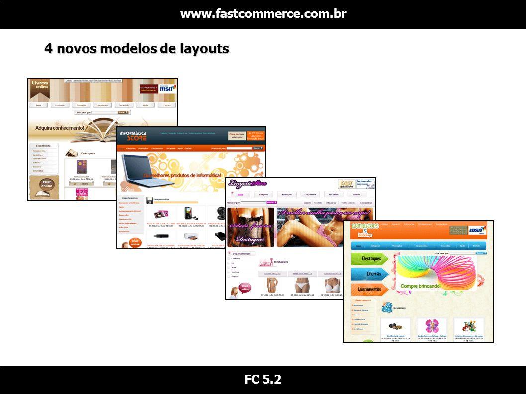 4 novos modelos de layouts www.fastcommerce.com.br FC 5.2