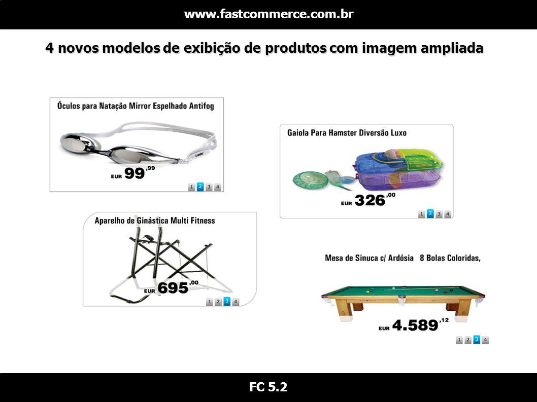 4 novos modelos de exibição de produtos com imagem ampliada www.fastcommerce.com.br FC 5.2