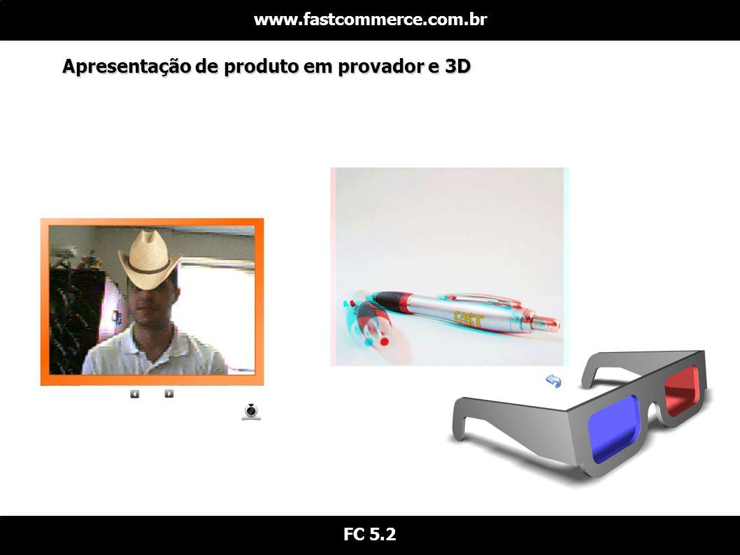 Apresentação de produto em provador e 3D www.fastcommerce.com.br FC 5.2