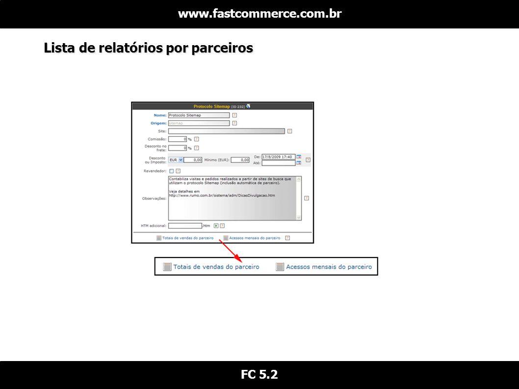 Lista de relatórios por parceiros www.fastcommerce.com.br FC 5.2