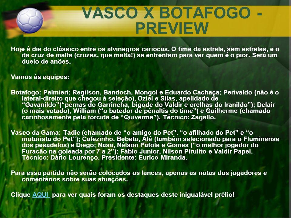 VASCO X BOTAFOGO - PREVIEW Hoje é dia do clássico entre os alvinegros cariocas. O time da estrela, sem estrelas, e o da cruz de malta (cruzes, que mal