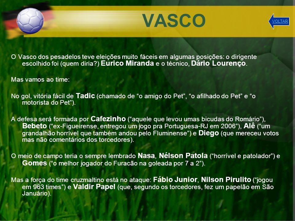 VASCO O Vasco dos pesadelos teve eleições muito fáceis em algumas posições: o dirigente escolhido foi (quem diria?) Eurico Miranda e o técnico, Dário