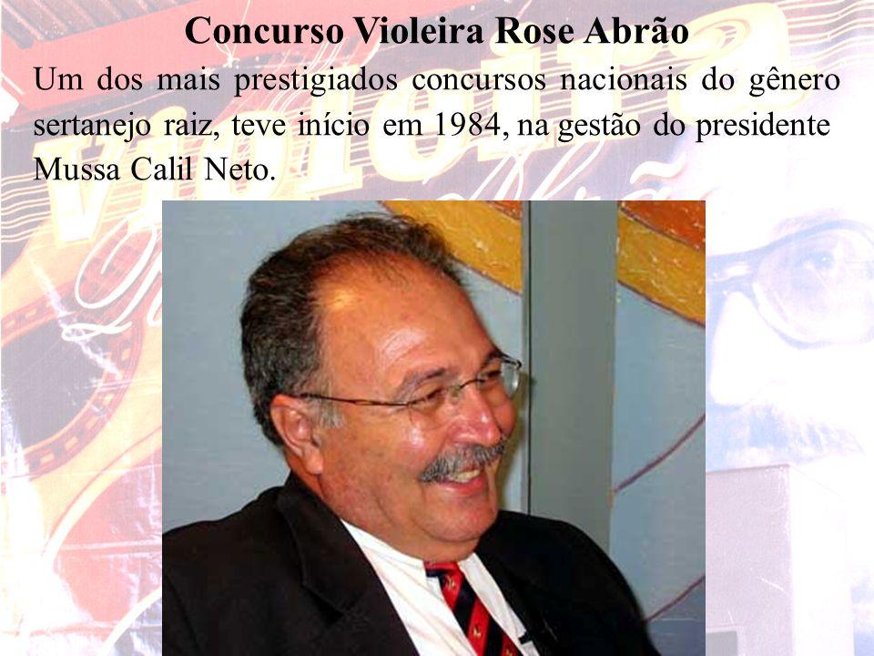 Salles e Guilherme Concurso Violeira Rose Abrão Um dos mais prestigiados concursos nacionais do gênero sertanejo raiz, teve início em 1984, na gestão
