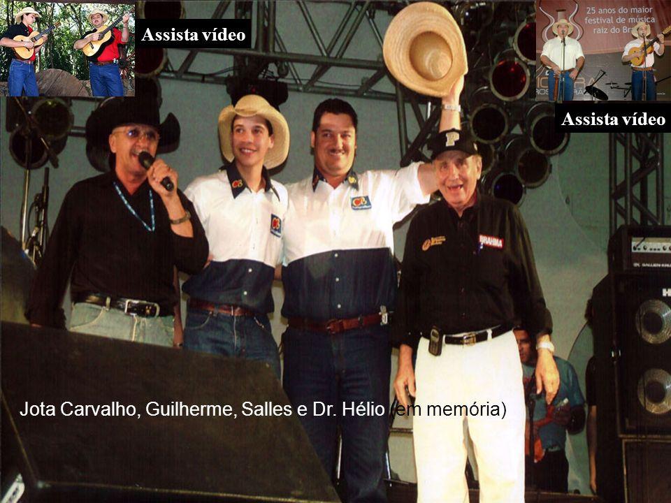 Salles e Guilherme Jota Carvalho, Guilherme, Salles e Dr. Hélio (em memória) Assista vídeo