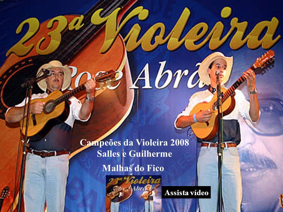 Campeões da Violeira 2008 Salles e Guilherme Malhas do Fico Assista vídeo