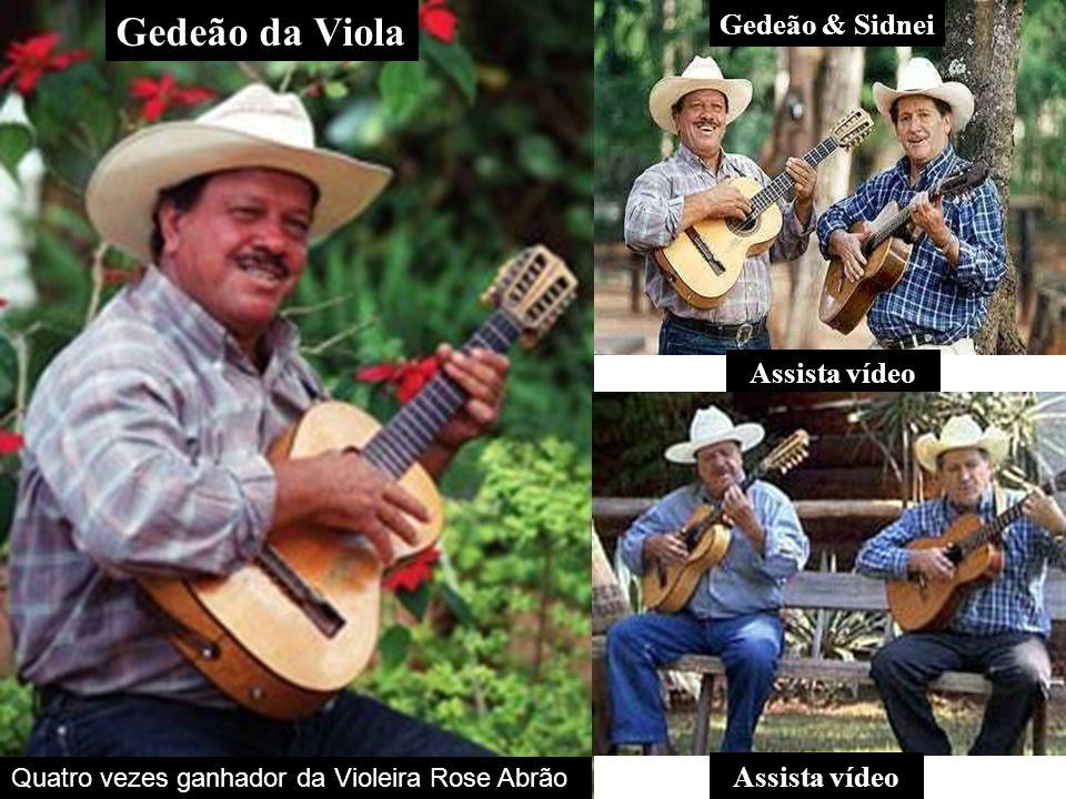 Gedeão da Viola Gedeão & Sidnei Quatro vezes ganhador da Violeira Rose Abrão