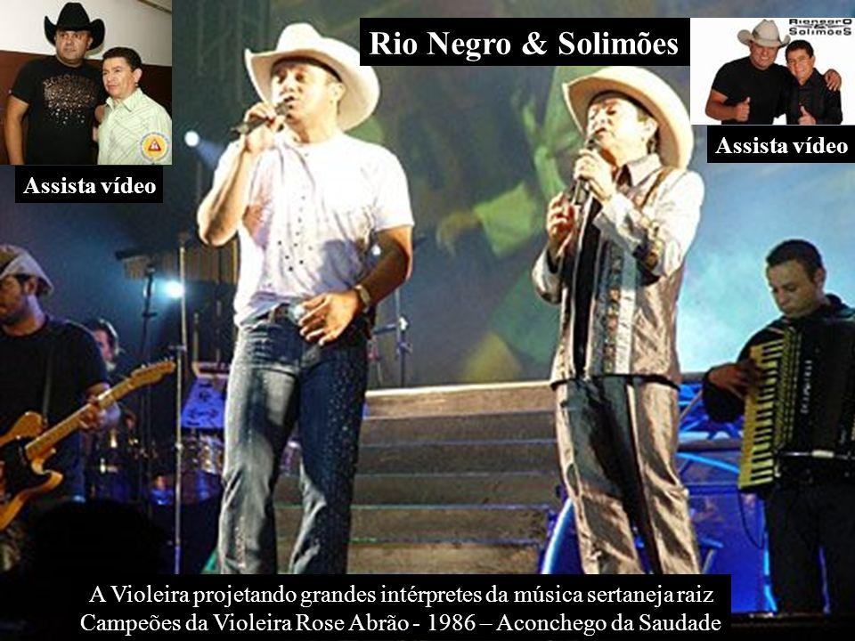 Rio Negro & Solimões A Violeira projetando grandes intérpretes da música sertaneja raiz Campeões da Violeira Rose Abrão - 1986 – Aconchego da Saudade