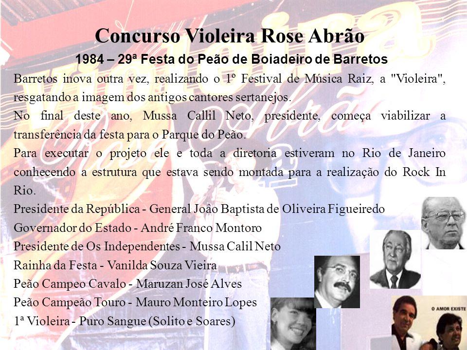 Salles e Guilherme Concurso Violeira Rose Abrão 1984 – 29ª Festa do Peão de Boiadeiro de Barretos Barretos inova outra vez, realizando o 1º Festival d