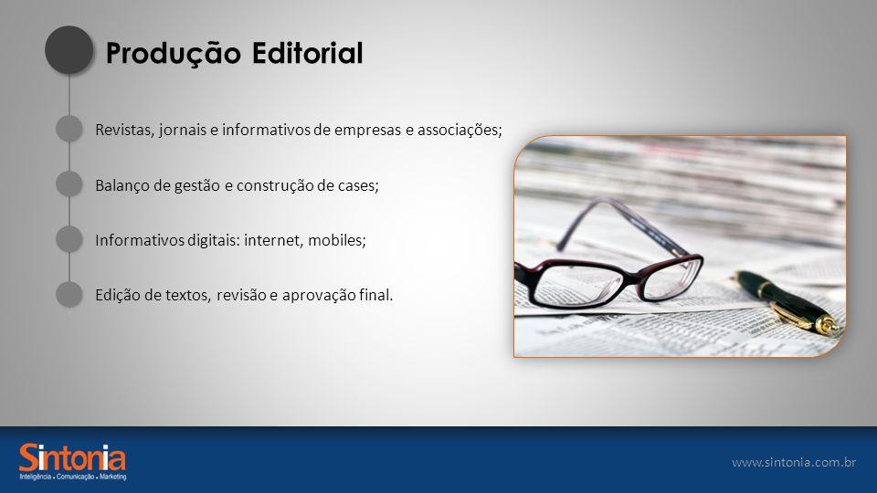 www.sintonia.com.br Revistas, jornais e informativos de empresas e associações; Balanço de gestão e construção de cases; Informativos digitais: intern