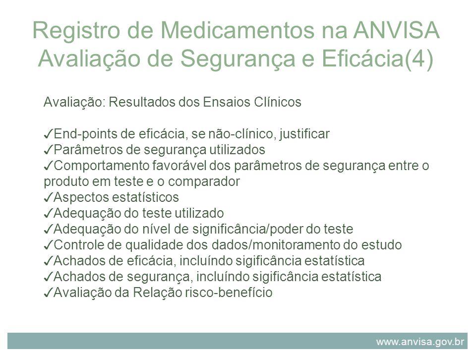 Avaliação: Resultados dos Ensaios Clínicos End-points de eficácia, se não-clínico, justificar Parâmetros de segurança utilizados Comportamento favoráv