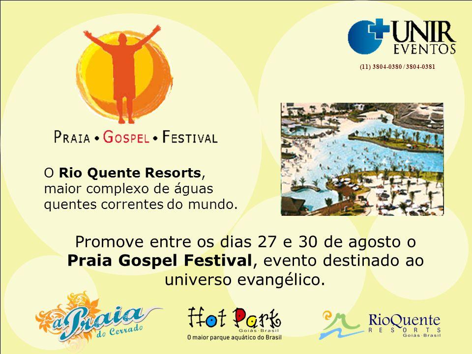O Rio Quente Resorts, maior complexo de águas quentes correntes do mundo. (11) 3804-0380 / 3804-0381 Promove entre os dias 27 e 30 de agosto o Praia G