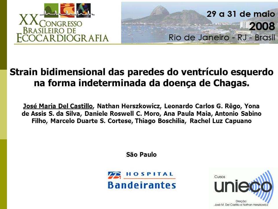 Strain bidimensional das paredes do ventrículo esquerdo na forma indeterminada da doença de Chagas. José Maria Del Castillo, Nathan Herszkowicz, Leona