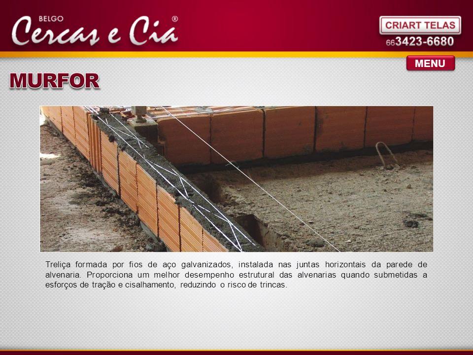 MENU Treliça formada por fios de aço galvanizados, instalada nas juntas horizontais da parede de alvenaria.