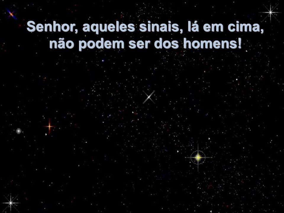Então, o velho crente convidou-o para fora da barraca e, mostrando-lhe o céu, onde a Lua brilhava, cercada por multidões de estrelas, exclamou, respeitoso: