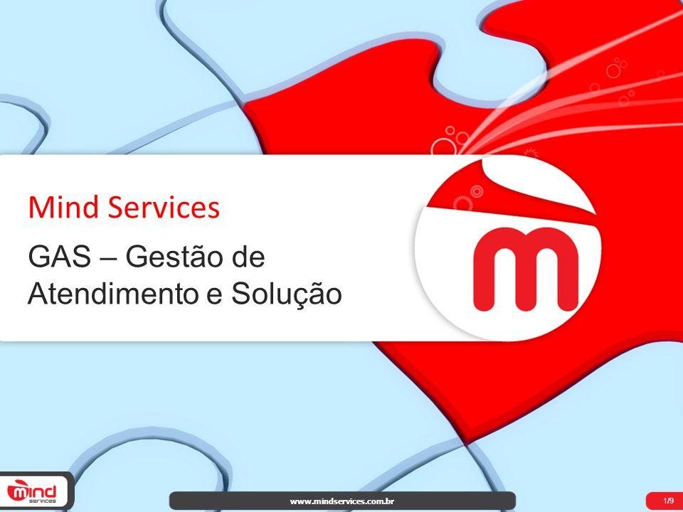 Mind Services GAS – Gestão de Atendimento e Solução www.mindservices.com.br 1/9