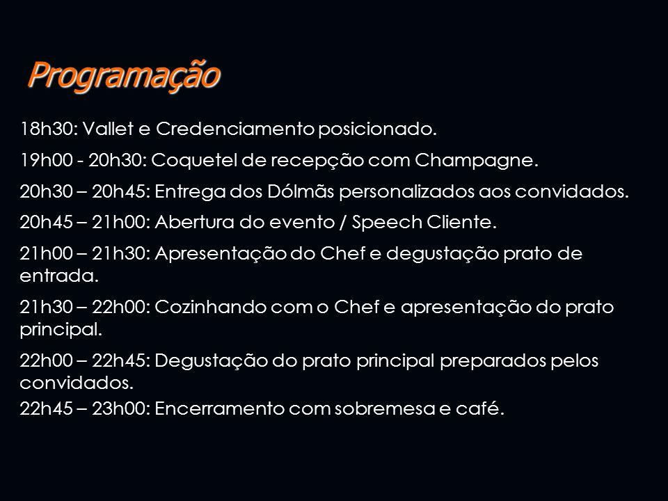 Programação 18h30: Vallet e Credenciamento posicionado. 19h00 - 20h30: Coquetel de recepção com Champagne. 20h30 – 20h45: Entrega dos Dólmãs personali