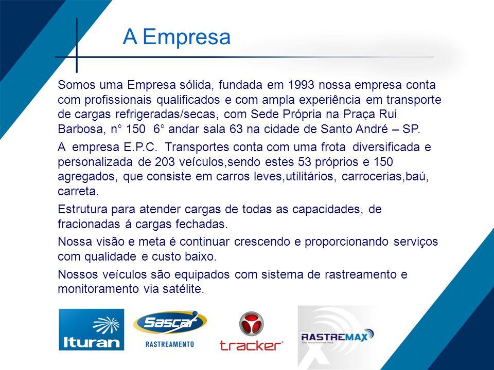 A Empresa Somos uma Empresa sólida, fundada em 1993 nossa empresa conta com profissionais qualificados e com ampla experiência em transporte de cargas