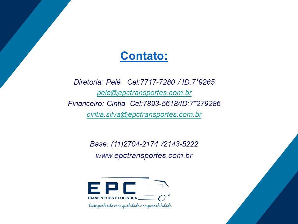 Contato: Diretoria: Pelé Cel:7717-7280 / ID:7*9265 pele@epctransportes.com.br Financeiro: Cintia Cel:7893-5618/ID:7*279286 cintia.silva@epctransportes