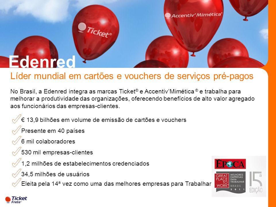 Edenred Líder mundial em cartões e vouchers de serviços pré-pagos No Brasil, a Edenred integra as marcas Ticket ® e AccentivMimética ® e trabalha para