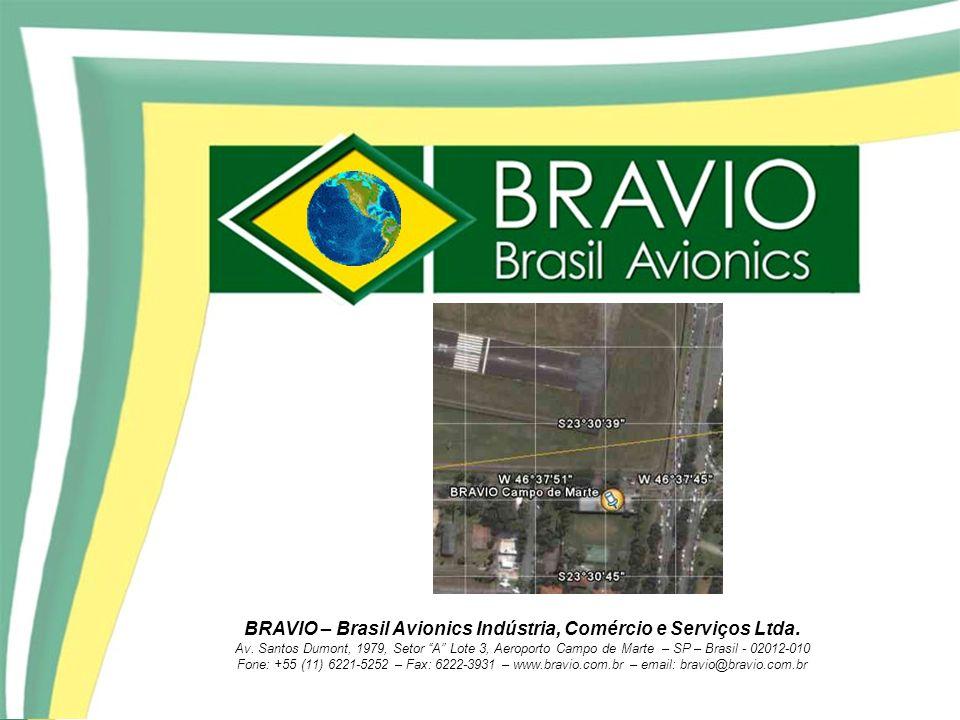 BRAVIO – Brasil Avionics Indústria, Comércio e Serviços Ltda. Av. Santos Dumont, 1979, Setor A Lote 3, Aeroporto Campo de Marte – SP – Brasil - 02012-