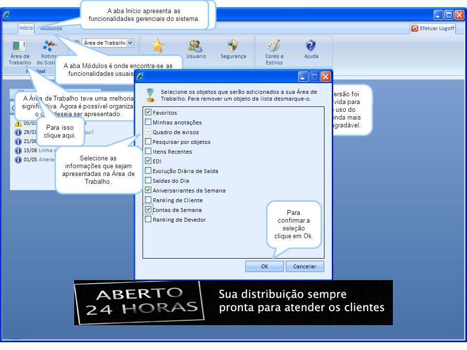 As telas selecionadas são apresentadas na Área de Trabalho.