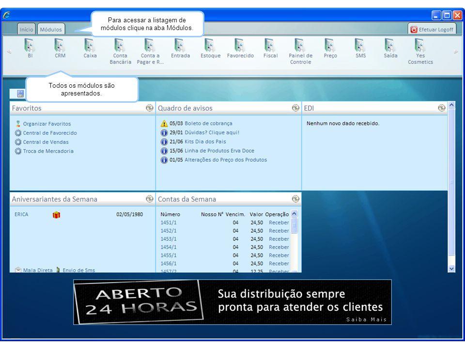 Para acessar as funcionalidades de cada módulo passe o mouse pelo módulo desejado.