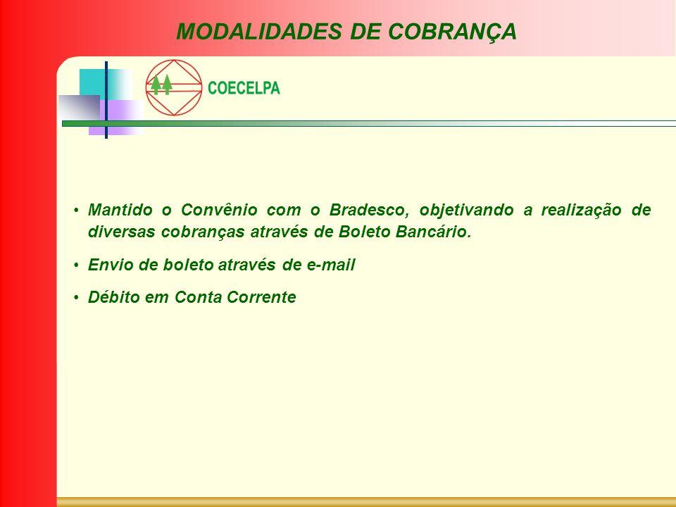 Mantido o Convênio com o Bradesco, objetivando a realização de diversas cobranças através de Boleto Bancário. Envio de boleto através de e-mail Débito