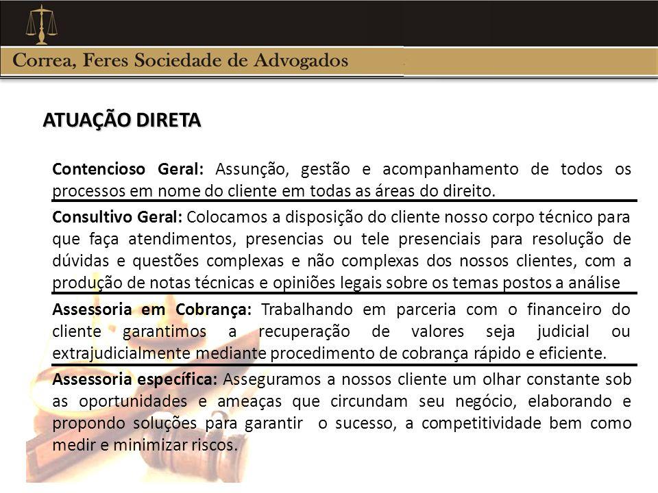 Contencioso Geral: Assunção, gestão e acompanhamento de todos os processos em nome do cliente em todas as áreas do direito. Consultivo Geral: Colocamo