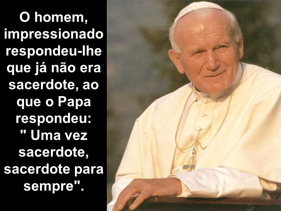 O Pontífice, depois da ceia, indicou ao sacerdote que os deixasse a sós, e pediu ao mendigo que escutasse sua confissão.