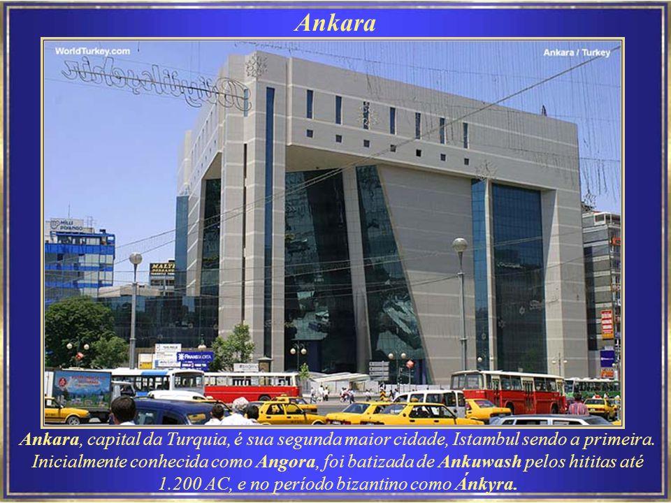 Ankara Ankara, capital da Turquia, é sua segunda maior cidade, Istambul sendo a primeira.