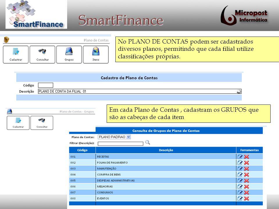 SmartFinance No PLANO DE CONTAS podem ser cadastrados diversos planos, permitindo que cada filial utilize classificações próprias. Em cada Plano de Co