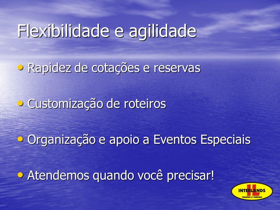Flexibilidade e agilidade Rapidez de cotações e reservas Rapidez de cotações e reservas Customização de roteiros Customização de roteiros Organização