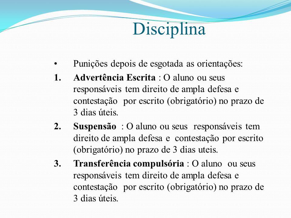 Disciplina Pontos Importantes de relacionamento: 1.Educação 2.Respeito 3.Diálogo 4.Namoro somente fora o espaço escolar. (é permitido andar de mãos da