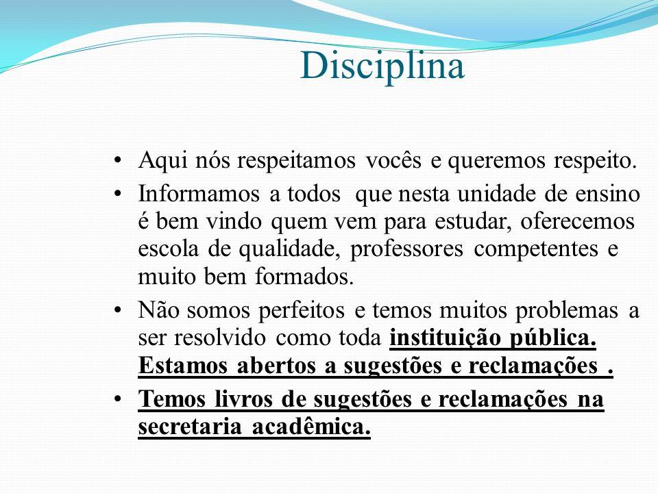 Disciplina Punições depois de esgotada as orientações: 1.Advertência Escrita : O aluno ou seus responsáveis tem direito de ampla defesa e contestação