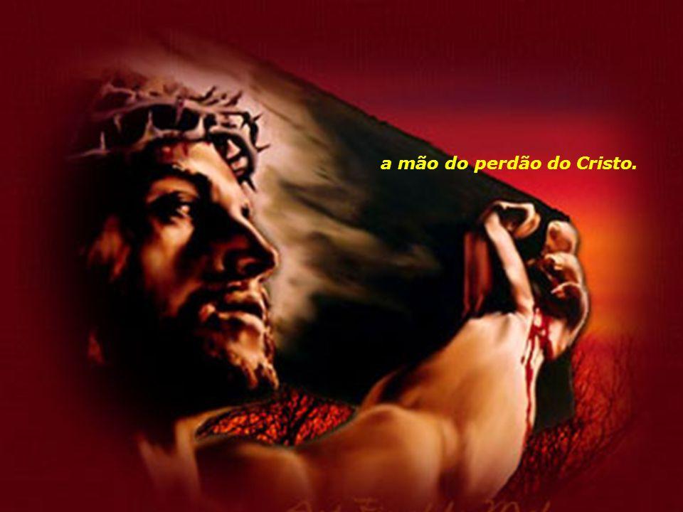 A mão pecadora se une à mão da graça e, entre elas, se cruza...