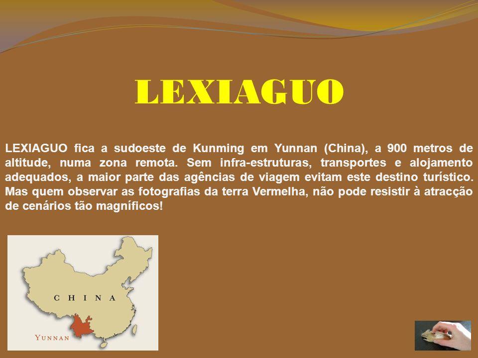LEXIAGUO LEXIAGUO fica a sudoeste de Kunming em Yunnan (China), a 900 metros de altitude, numa zona remota.
